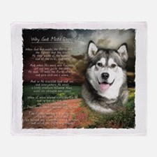 """""""Why God Made Dogs"""" Malamute Throw Blanket"""