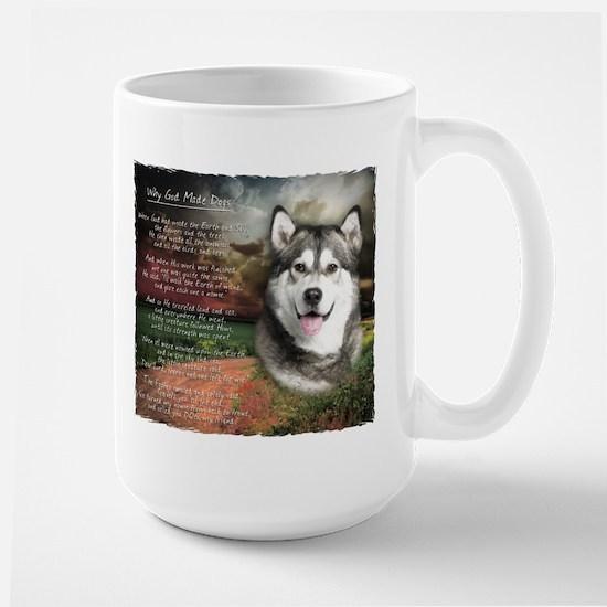 """""""Why God Made Dogs"""" Malamute Large Mug"""
