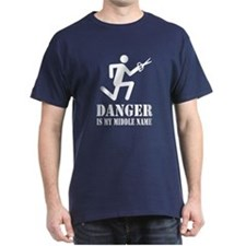 DANGER is my Middle Name! - T-Shirt