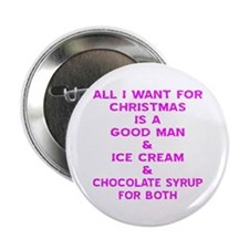 """All I Want For Christmas 2.25"""" Button"""