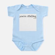 you're stalling Infant Bodysuit