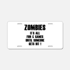 Zombies Fun and Games Aluminum License Plate