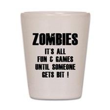 Zombies Fun and Games Shot Glass
