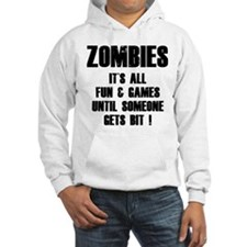 Zombies Fun and Games Hoodie