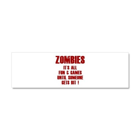 Zombies Fun and Games Car Magnet 10 x 3