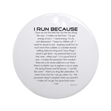 I Run Because Ornament (Round)