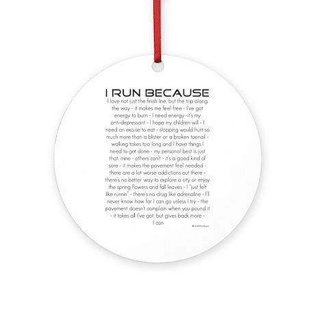 I Run Because Ornament (Round)