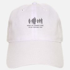 Zombies Quote Baseball Baseball Cap