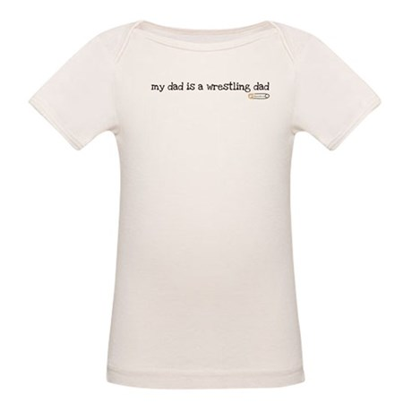 my dad is a wrestling dad Organic Baby T-Shirt