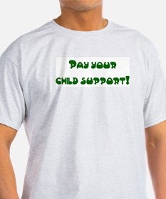 child support Ash Grey T-Shirt