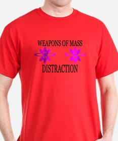 Weapons of Mass Distraction T-Shirt