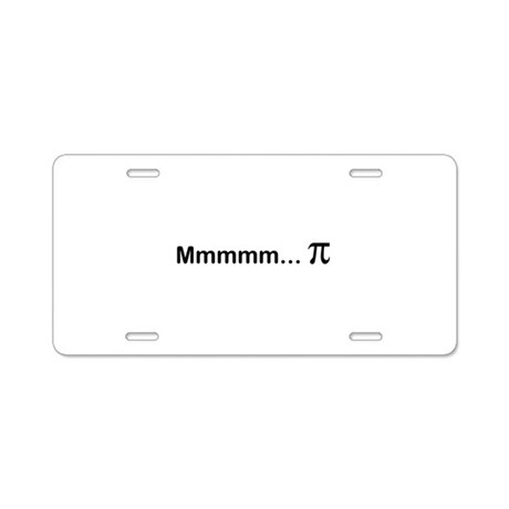 mmmmm...PI Aluminum License Plate