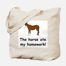 The Horse ate my homework Tote Bag