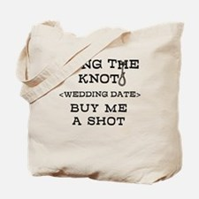 Tying The Knot (Add Wedding Date) Tote Bag