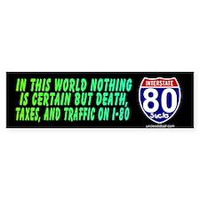 I-80 Death & Taxes Bumper Bumper Sticker