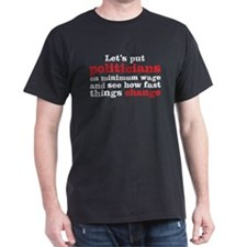 Politicians on minimum wage T-Shirt