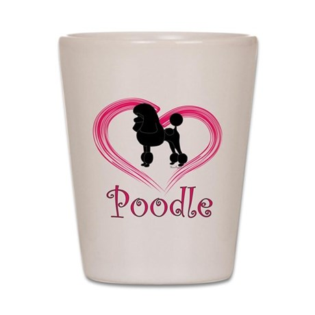 Heart My Poodle Shot Glass