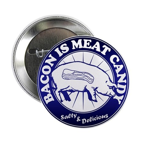 "Bacon Is Meat Candy 2.25"" Button (10 pack)"