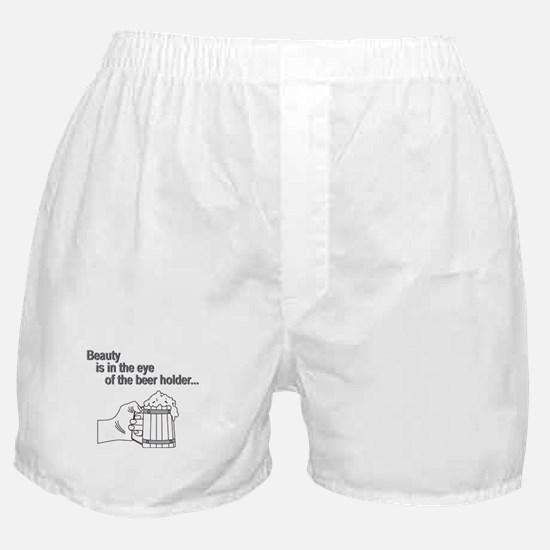Beauty is the eye of the beer Boxer Shorts