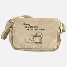 Beauty is the eye of the beer Messenger Bag