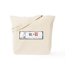 BSL is BS! Tote Bag