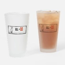 BSL is BS! Drinking Glass