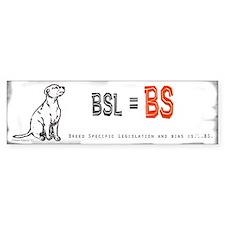 BSL is BS! Bumper Sticker