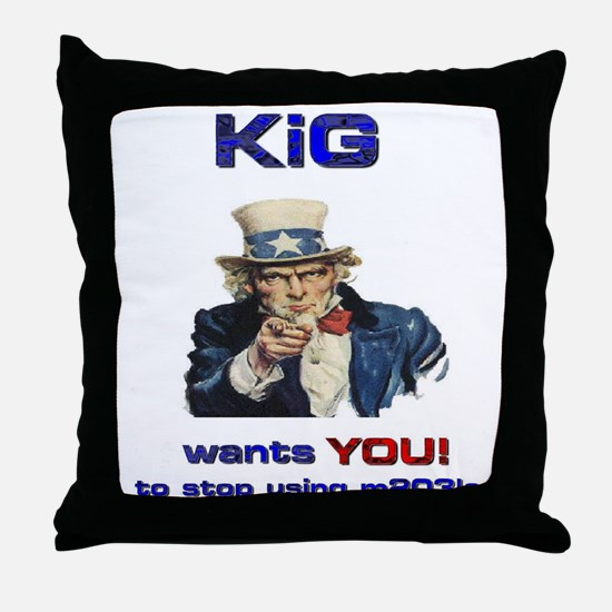 KiG wants you! NO M203'S! Throw Pillow