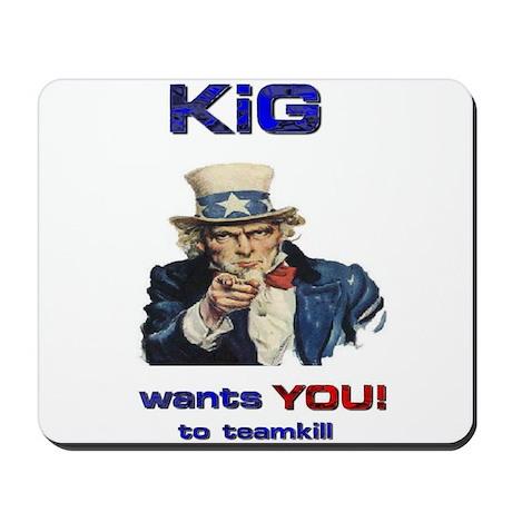 KiG wants you! to teamkill Mousepad
