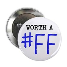 """Worth a #FF"" Badge"