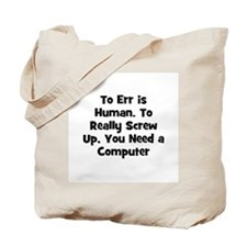 To Err is Human. To Really Sc Tote Bag