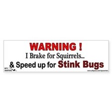 I Speed Up for Stink Bugs! Bumper Sticker