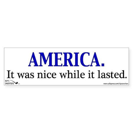 AMERICA. It was nice while it Sticker (Bumper)