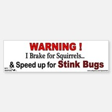 I Speed Up for Stink Bugs! Bumper Bumper Sticker