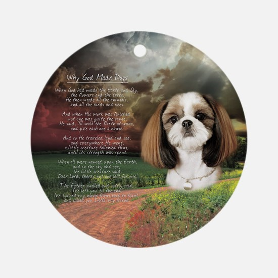 """""""Why God Made Dogs"""" Shih Tzu Ornament (Round)"""