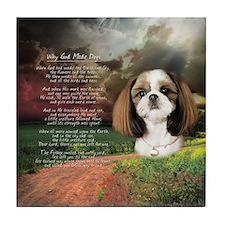 """Why God Made Dogs"" Shih Tzu Tile Coaster"