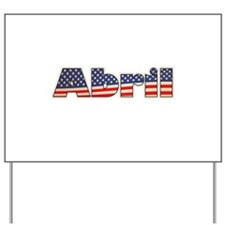 American Abril Yard Sign
