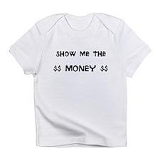 Funny Show me the money Infant T-Shirt