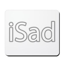 iSad White - Mousepad
