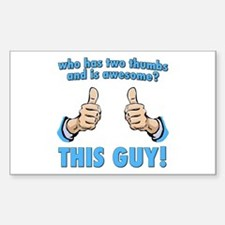 Who Has Two Thumbs And Is Awesome? This Guy! Stick