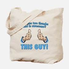 Who Has Two Thumbs And Is Awesome? This Guy! Tote