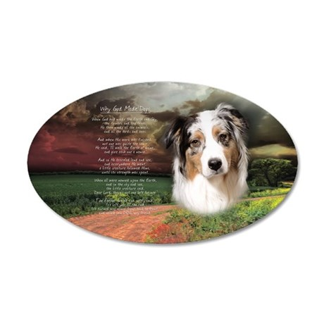 """Why God Made Dogs"" Australian Shepherd 38.5 x 24."