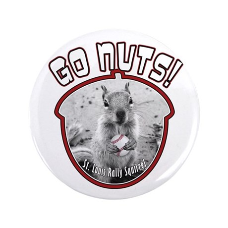 "RALLY SQUIRREL Go Nuts St Louis 3.5"" Button"