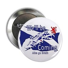 """Scotland We'll be Coming 2.25"""" Button (10 pac"""