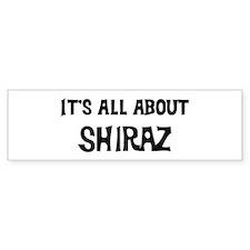 All about Shiraz Bumper Bumper Sticker