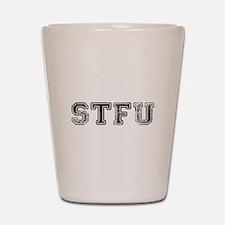 STFU Shot Glass