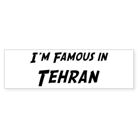 Famous in Tehran Bumper Sticker