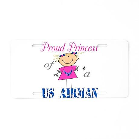 Proud Princess of Airman Aluminum License Plate