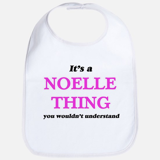 It's a Noelle thing, you wouldn't Baby Bib