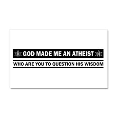 God Made Me An Atheist Car Magnet 20 x 12
